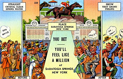 Horse racetrack advertising postcard encouraging gambling You Bet Youll feel like a million at Saratoga Springs New York The great image shows the before and after of a poor person becoming rich Post