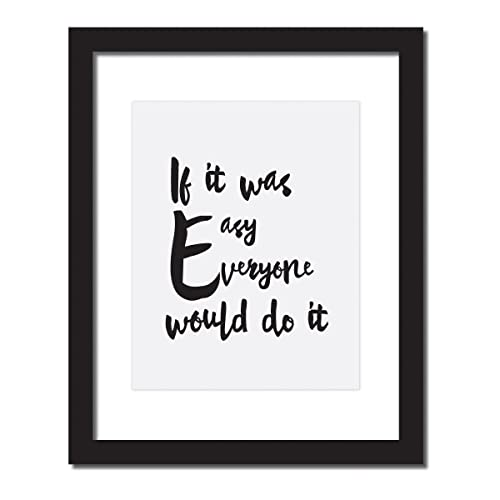 Amazoncom If It Was Easy Everyone Would Do It Inspirational
