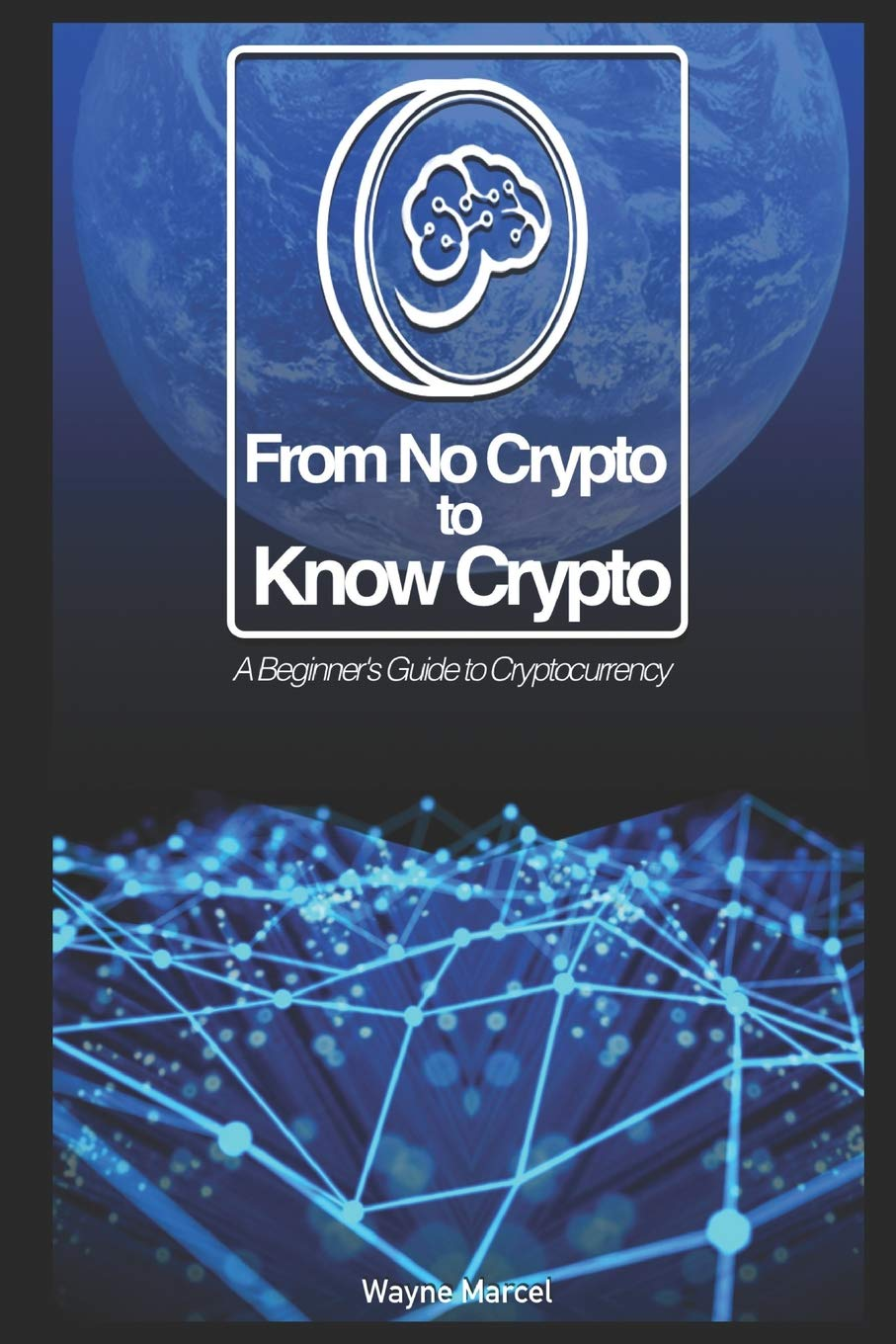 From No Crypto to Know Crypto: A Beginner's Guide to Cryptocurrency ebook