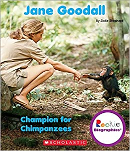 Jane Goodall: Champion for Chimpanzees (Rookie Biographies ...