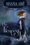 The Fiercest Joy (Sweetest Dark Book 3)
