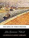 img - for The song of three friends book / textbook / text book