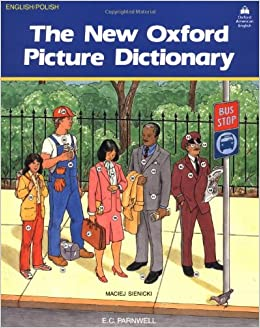 The New Oxford Picture Dictionary: English-Polish Edition (The New Oxford Picture Dictionary (1988 ed.))