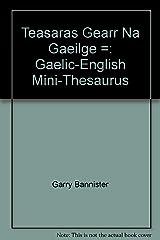 Teasaras Gearr Na Gaeilge =: Gaelic-English Mini-Thesaurus Hardcover