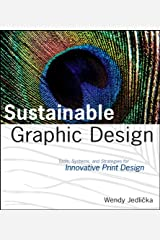 Sustainable Graphic Design: Tools, Systems and Strategies for Innovative Print Design Paperback