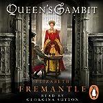 Queen's Gambit | Elizabeth Fremantle