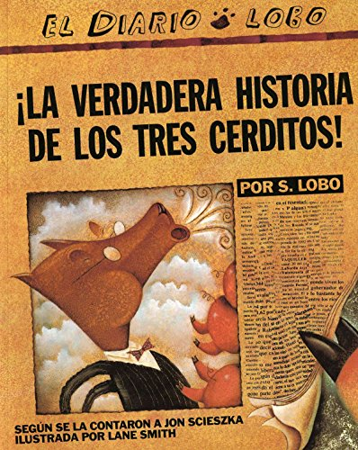 The True Story of the 3 Little Pigs / La Verdadera Historiade los TresCerditos (Full Story Of The Three Little Pigs)