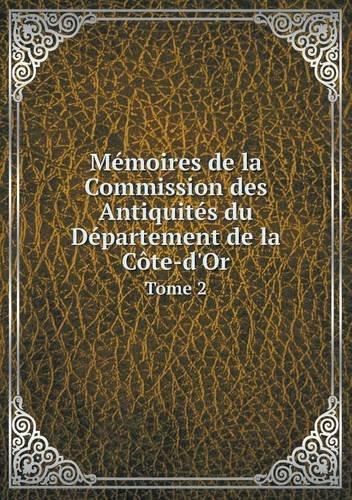 Download Mémoires de la Commission des Antiquités du Département de la Côte-d'Or Tome 2 (French Edition) pdf