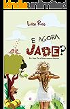 E Agora, Jade?: Eu, Meu Pai e Meus Outros Amores.