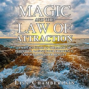 Magic and the Law of Attraction Audiobook