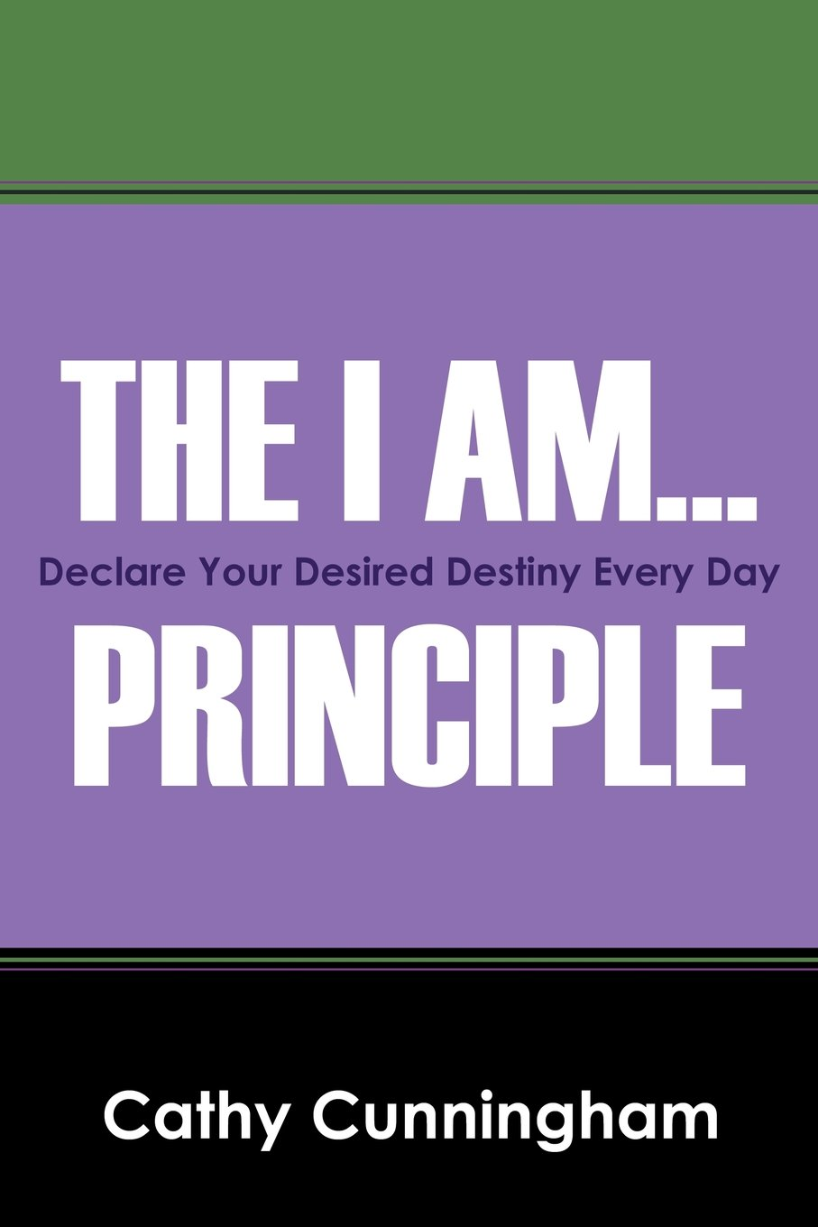The I Am ... Principle: Declare Your Desired Destiny Every Day ebook