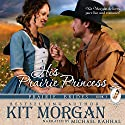 His Prairie Princess: Prairie Brides, Book 1 Audiobook by Kit Morgan Narrated by Michael Rahhal