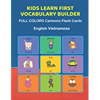 Kids Learn First Vocabulary Builder FULL COLORS Cartoons Flash Cards English Vietnamese: Easy Babies Basic frequency sight words dictionary COLORFUL ... toddlers, Pre K, Preschool, Kindergarten.