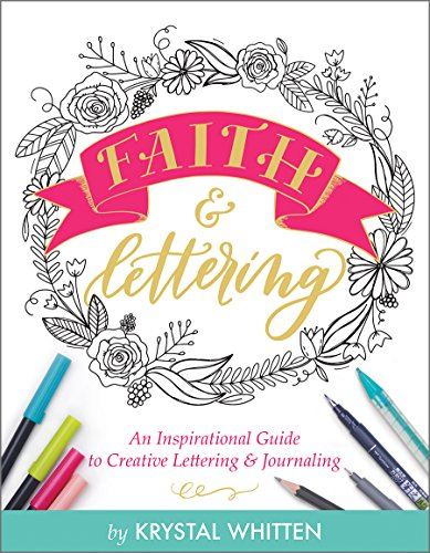 Faith & Lettering: An Inspirational Guide to Creative Lettering & Journaling