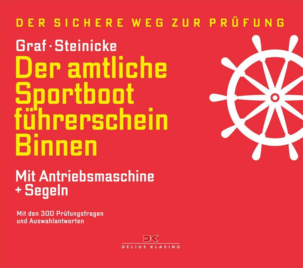 Der Amtliche Sportbootführerschein Binnen   Mit Antriebsmaschine Und Segeln  Mit Den 300 Prüfungsfragen Und Auswahlantworten
