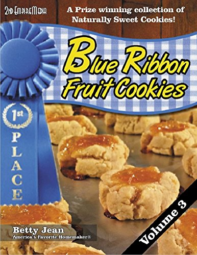 BLUE RIBBON WINNING Fruit Cookie Recipes - Volume 3 A wonderful collection of fruit snack and healthy snack recipes featuring your favorite fruit cookie recipes (Blue Ribbon Magazine Book 12)]()
