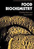 Food Biochemistry (Ellis Horwood Series in Food Science and Technology), Charles Alais, 1461358833