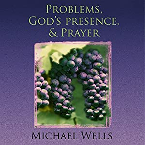 Problems, God's Presence, and Prayer Audiobook