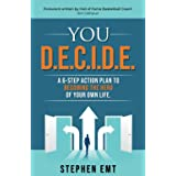 You D.E.C.I.D.E.: A 6-step action plan to becoming the hero of your own life.