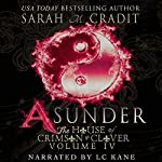 Asunder: The House of Crimson & Clover, Book 4 | Sarah M. Cradit