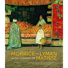 Morrice and Lyman In the Company of Matisse
