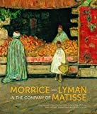 Morrice and Lyman in the Company of Matisse, Francois Gagnon and Michele Grandbois, 1770854932