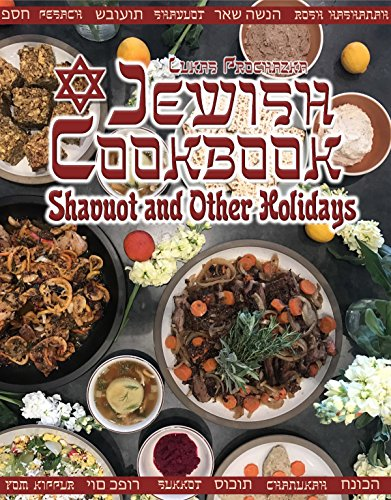 Jewish Cookbook: Shavuot and Other Holidays by Lukas Prochazka