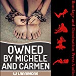 Owned by Michele and Carmen: Submission to Mistress and Master | W Larrimore