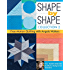 Shape by Shape, Collection 2: Free-Motion Quilting with Angela Walters - 70+ More Designs for Blocks, Backgrounds & Borders