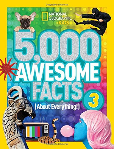 5;000 Awesome Facts 3 (About Everything!)