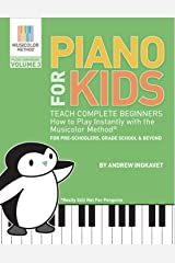 Piano For Kids Volume 3 - Teach Complete Beginners How To Play Instantly With the Musicolor Method®: For preschoolers, grade school & beyond (Musicolor Method Songbook) Kindle Edition