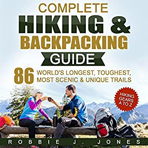 Complete Hiking & Backpacking Guide Audiobook