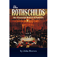 The Rothschilds: the Financial Rulers of Nations (1887)