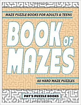 Book Of Mazes Maze Puzzle Books For Adults Teens 60 Hard Maze