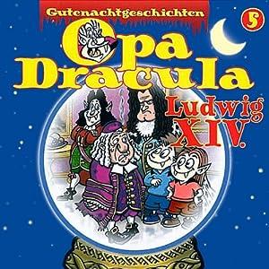 Opa Dracula 5: Ludwig XIV Hörspiel