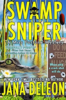 Swamp Sniper (A Miss Fortune Mystery, Book 3) by [DeLeon, Jana]