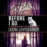 Before I Go: Maria Kallio, Book 7 | Leena Lehtolainen,Owen F. Witesman - translator