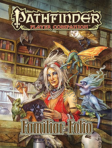 Pathfinder Player Companion: Familiar Folio (Pathfinder Adventure Path)