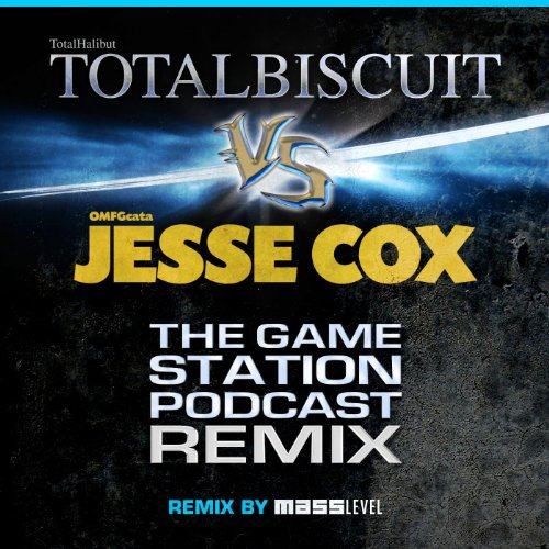 The Game Station Podcast Remix (feat. Totalbiscuit & Jesse Cox) - Single