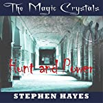 Hunt and Power: The Magic Crystals, Book 3 | Stephen Hayes