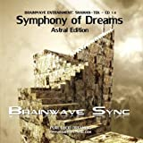 Lucid Dreaming - Symphony of Dreams: Astral Edition - Enter the world of Lucid Dreams