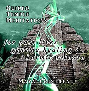 Guided Temple Meditations for Past Lives, Genetic Healing & Karmic Release - Volume Three