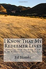 I Know That My Redeemer Lives: Devotions from the Book of Job (In My Father's Footsteps) (Volume 4) Paperback