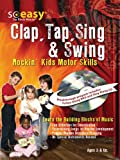 Rock House - Clap, Tap, Sing & Swing: Music Development for Kids (So Easy...)