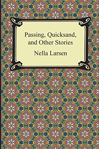 quicksand by nella larsen essay Throughout much of nella larsen's passing, irene redfield and clare kendry are portrayed as polar opposites though they both occupy the role of a young african.