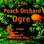 The Peach Orchard Ogre | Janna Hill,G.C. Klutts