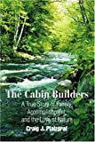 The Cabin Builders, Craig Pfalzgraf, 0595306667