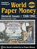 Standard Catalog of World Paper Money: General Issues 1368-1960. Volume Two (Standard Catalog of World Paper Money: Vol.2: General Issues (W/DVD ))