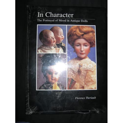 In Character: The Portrayal of Mood in Antique Dolls Florence Theriault