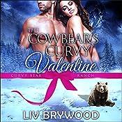 The Cowbear's Curvy Valentine: Curvy Bear Ranch, Book 5 | Liv Brywood
